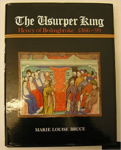 The Usurper King: Henry of Bolingbroke, 1366-99 by Marie Louise Bruce (1986-09-30)