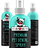 Premium Pet Dental Spray (Large - 8oz): Best Way To Eliminate Bad Dog Breath & Bad Cat Breath! Naturally Fights Plaque, Tartar & Gum Disease Without Brushing! Spray In Mouth or Add to Water! (1 Pack)