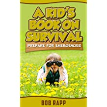 A Kid's Book On Survival: Prepare For Emergencies