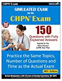 Simulated Practice Exam for the CHPN - 2017 Edition.: Study the Same Topics, Number of Questions and Time as the Actual Exam.  Includes Online Flash Card Study System.