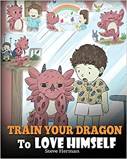 Buy train your dragon to love himself a dragon book to give buy train your dragon to love himself a dragon book to give children positive affirmations a cute children story to teach kids to love who they are ccuart Gallery