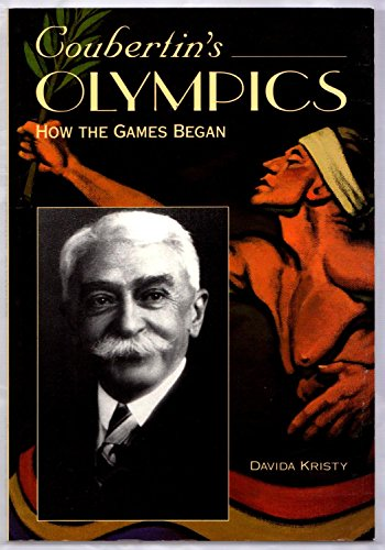 Coubertin's Olympics: How the Games Began