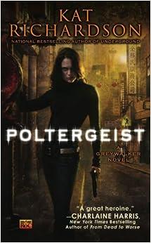 Poltergeist (Greywalker, Book 2) by Kat Richardson