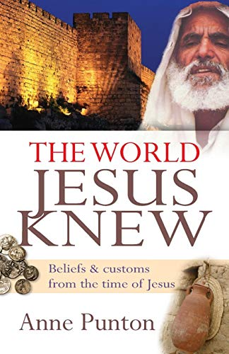 Pdf Bibles The World Jesus Knew: Beliefs and Customs From the Time of Jesus