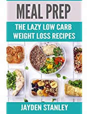 Meal Prep: The Lazy Low Carb Weight Loss Recipes: 2