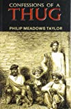 Front cover for the book Confessions of a Thug by Philip Meadows Taylor