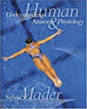 Understanding Human Anatomy and Physiology, Sylvia S. Mader, 0072935154