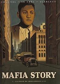 Mafia Story, Tome 1 : La folie du Hollandais : 1e Partie par David Chauvel