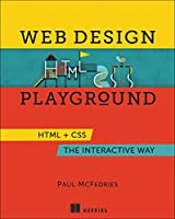Web Design Playground: HTML & CSS the Interactive Way Front Cover
