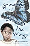 img - for Growing Beneath His Wings book / textbook / text book