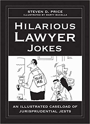 Amazon com: Hilarious Lawyer Jokes: An Illustrated Caseload of