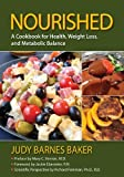 img - for Nourished: A Cookbook for Health, Weight Loss, and Metabolic Balance by Judy Barnes Baker (2012-01-01) book / textbook / text book