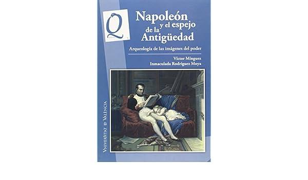 Napoleón y el espejo de la Antigueedad : arqueología de las ...