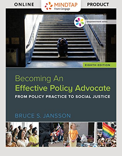 MindTap Social Work for Jansson's Empowerment Series: Becoming An Effective Policy Advocate, 8th Edition by Cengage Learning