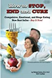 How to STOP, END, and CURE Compulsive, Emotional, and Binge Eating: New Best Seller  Buy Now (Volume 1)