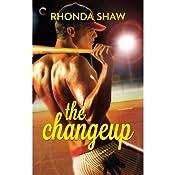 The Changeup | Rhonda Shaw
