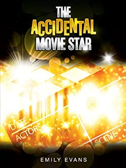 The Accidental Movie Star by [Evans, Emily]