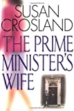 img - for The Prime Minister's Wife: A novel by Susan Crosland (2003) Paperback book / textbook / text book