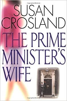 The Prime Minister's Wife: A novel by Susan Crosland (2003)