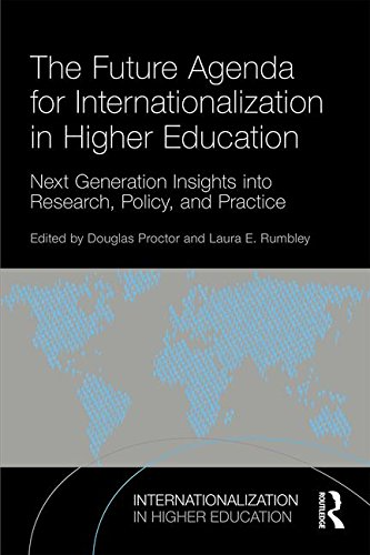 The Future Agenda for Internationalization in Higher Education: Next Generation Insights into Research, Policy, and Practice (Internationalization in Higher Education Series)