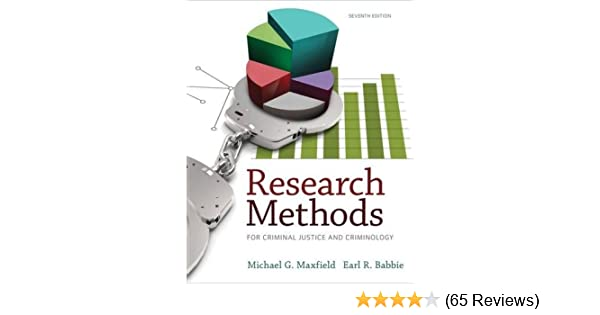 Research Methods For Criminal Justice And Criminology Michael G Maxfield Earl R Babbie 9781285067841 Amazon Books