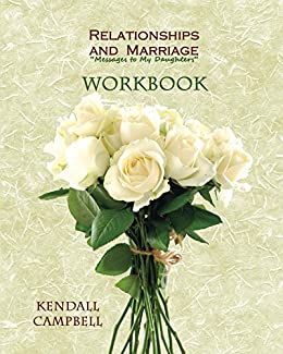 """Relationships and Marriage """"Messages to My Daughters"""" WORKBOOK by [Campbell, Kendall]"""