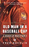 Old Man in a Baseball Cap, Fred Rochlin, 0060932279