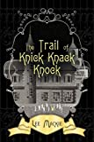 The Trail of Knick Knack Knock, Lee MacKie, 1609760611