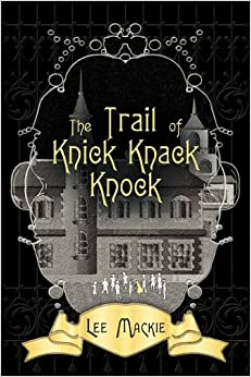 The Trail of Knick Knack Knock