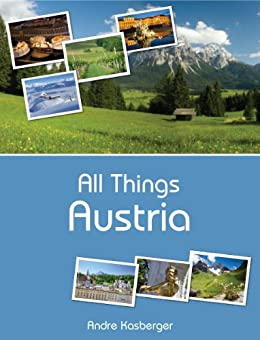 All Things Austria by [Kasberger, Andre]