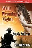 Wild Wyoming Nights [Wilder Series 1] (Siren Publishing Classic)