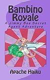 Bambino Royale, Apache Haiku, 1453755241