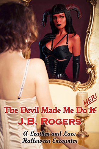 The Devil Made Me Do Her!: A Leather and Lace Halloween Encounter ()