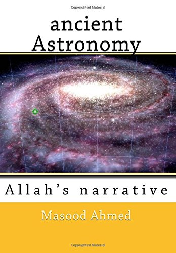 ancient Astronomy-Allah's narrative [Ahmed, Mr Masood] (Tapa Blanda)