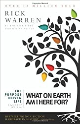 The Purpose Driven Life: What on Earth Am I Here For? (Purpose Driven Life, The) Expanded Edition by Warren, Rick [2012]