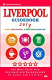 Liverpool Guidebook 2019: Shops, Restaurants, Entertainment and Nightlife in Liverpool, England (City Guidebook 2019)