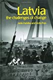 Latvia: The Challenges of Change (Postcommunist States and Nations), Artis Pabriks, Aldis Purs, 0415267307