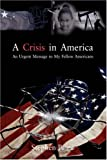 A Crisis in Americ, Stephen Paine, 1432710435