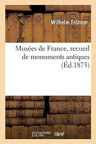 Musées de France, Recueil de Monuments Antiques (French Edition)