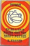 Kilns and Kiln Firing for the Craft Potter, Harry Fraser, 0273436929