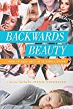 img - for Backwards Beauty: How to Feel Ugly in 10 Simple Steps (Life, Love & God) book / textbook / text book