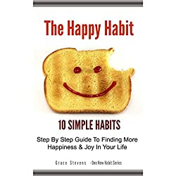 The Happy Habit: 10 Simple Habits