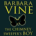 The Chimney Sweeper's Boy Audiobook by Barbara Vine Narrated by Frances Barber