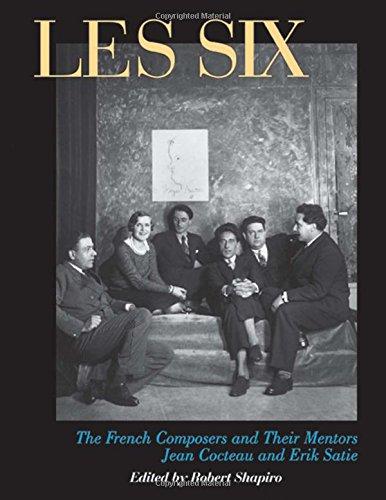 A Les Six Compendium: French Composers Milhaud, Poulenc, Auric, Durey, Honegger, Tailleferre (Peter Owen Modern Classic)