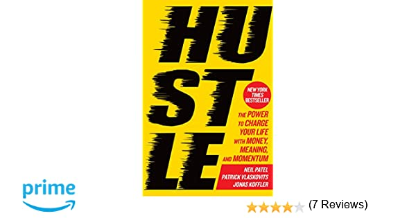 Hustle: The Power to Charge Your Life with Money, Meaning