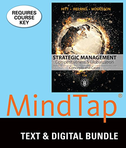 Bundle: Strategic Management: Concepts and Cases: Competitiveness and Globalization, Loose-Leaf Version, 12th + MindTap
