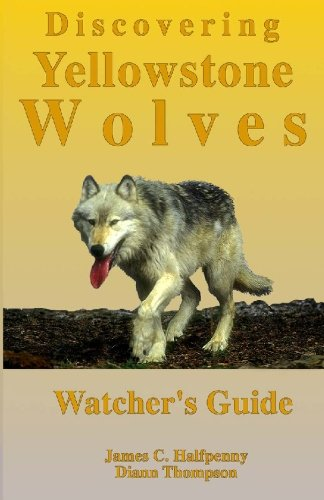 Discovering Yellowstone Wolves: Watcher's Guide Text fb2 ebook