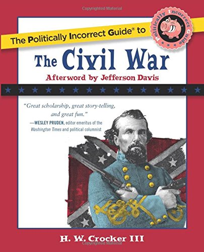 The Politically Incorrect Guide to the Civil War (The Politically Incorrect - Park Stores Crocker