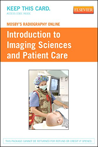 Mosby's Radiography Online: Introduction to Imaging Sciences and Patient Care (Access Code), 1e