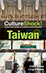 Culture Shock! Taiwan (Cultureshock Taiwan: A Survival Guide to Customs & Etiquette)
